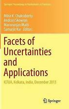 Facets of Uncertainties and Applications: ICFUA, Kolkata, India, December 2013 (