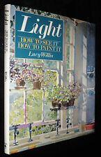 LIGHT: How to See It How to Paint It   by Lucy Willis HB