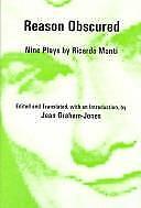 Reason Obscured : Nine Plays by Ricardo Monti by Monti, Ricardo