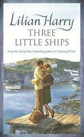 Three Little Ships, Lilian Harry | Paperback Book | Good | 9780752877075