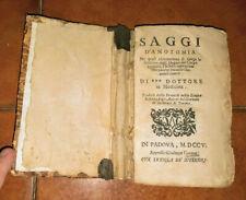 SAGGI D'ANOTOMIA ANATOMIA DI DOTTORE IN MEDICINA ED. GIUSEPPE CORONA PADOVA 1705
