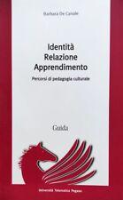 Barbara De Canale Identità Relazione Apprendimento Percorsi di pedagogia cultura
