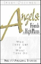 Angels : Friends in High Places: Who They Are and What They Do by Jerry Orthner…