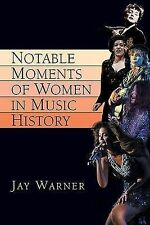 Notable Moments of Women in Music History, New, Jay Warner Book
