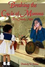 Breaking the Cycle of Momma by Kimberly D. Holmes (2005, Paperback)