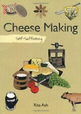 Self-sufficiency Cheesemaking By Rita Ash