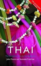 Colloquial: Colloquial Thai : A Complete Language Course by John Moore and...