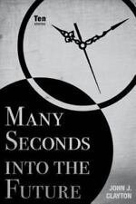 Many Seconds into the Future: Ten Stories (Modern Jewish Literature and Culture)