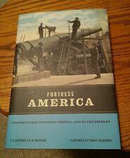 020 Fortress America : The Forts That Defended America,Hardcover Nice