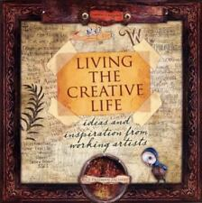 LIVING THE CREATIVE LIFE Ideas & Inspirations from Working Artists PAPERBACK NWT