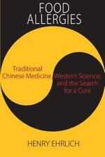 Food Allergies: Traditional Chinese Medicine, Western Science, and the Search fo