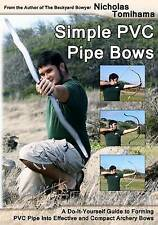 Simple PVC Pipe Bows: A Do-It-Yourself Guide to Forming PVC Pipe into Effective