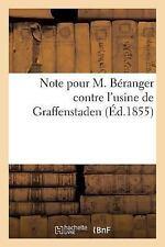 Note Pour M. Beranger Contre l'Usine de Graffenstaden by Sans Auteur (2015,...