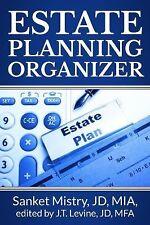 Estate Planning Organizer : Legal Self-Help Guide by Sanket Mistry (2014,...
