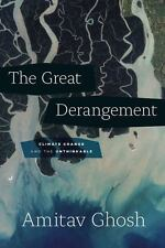The Great Derangement : Climate Change and the Unthinkable Amitav Ghosh Book