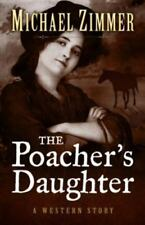 The Poachers Daughter (Five Star Western Series)-ExLibrary