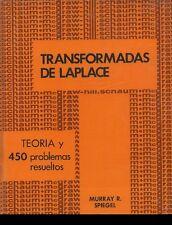 TRANSFORMADAS DE LAPLACE. TEORIA Y 450 PROBLEMAS RESUELTOS  - SPIEGEL -