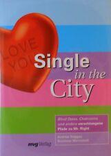 SINGLE IN THE CITY von Andrea Saggau und Susanne Wernstedt