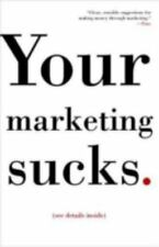 Your Marketing Sucks by Stevens, Mark