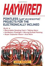 Haywired: Pointless (Yet Awesome) Projects for the