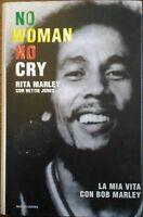 No woman no cry. La mia vita con Bob Marley - Rita Marley - Mondadori, 2004