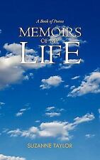 Memoirs of My Life : A Book of Poems by Suzanne Taylor (2011, Paperback)