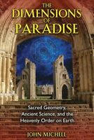 Dimensions of Paradise : Sacred Geometry, Ancient Science, and the Heavenly O...