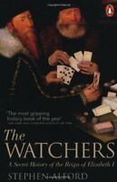 The Watchers: A Secret History of the Reign of Elizabeth I,Ste ,.9780141043654