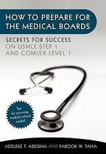 How to Prepare for the Medical Boards: Secrets for Success on USMLE Step 1 and C