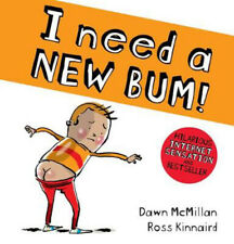I Need a New Bum! | Dawn McMillan