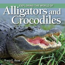 Exploring the World of Alligators and Crocodiles (Paperback or Softback)