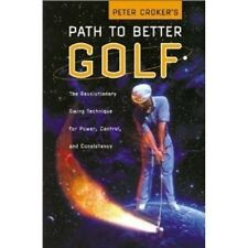 Peter Croker's Path To Better Golf  Revolutionary Swing Technique HC/DJ  golfing