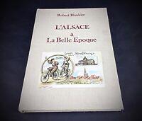 Beau Livre - L'Alsace à la belle époque par Robert Hunkler