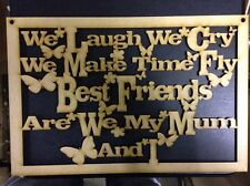 5 x we laugh we cry my mum  wooden Craft cutout sign 150 x 130mm plaque 3mm mdf
