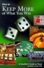 How to Keep More of What You Win: A Gambler's Guide to Taxes by Walter L. Lewis