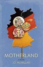 Motherland: A Novel, McMillan, Jo, New