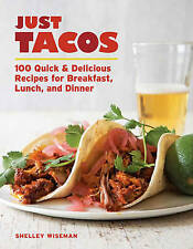 NEW Just Tacos: 100 Delicious Recipes for Breakfast, Lunch, and Dinner