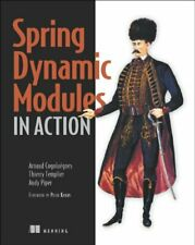 Spring Dynamic Modules in Action By Arnaud Cogoluegnes,Thierry Templier,Andy Pi