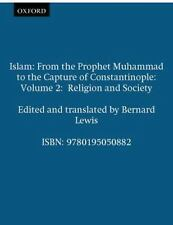 Islam: From the Prophet Muhammad to the Capture of Constantinople Volume 2:  Rel