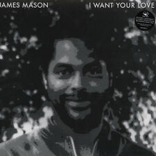 "James Mason - I Want Your Love (Vinyl 12"" - 2012 - EU - Reissue)"