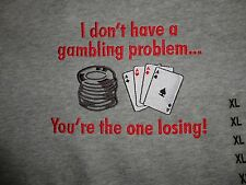 NWT Gray I don't have a gambling problem Poker Cards Chips Sweatshirt XL $45 RTL
