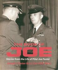 The Book of Joe: Stories From the Life of Pilot Joe Foster PB 2010 USAF  AVN