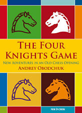 The Four Knights Game. A New Repertoire in... By Andrey Obodchuk NEW CHESS BOOK