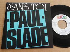 """DISQUE 45T DE PAUL SLADE  """" SANS TOI """""""