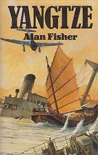 Yangtze by Alan Fisher (1st Ed., DJ 1988) (Novel China, Sino-Japanese War)