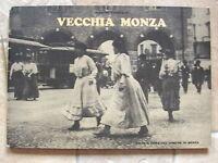DANTE FOSSATI-VECCHIA MONZA A CURA DEL COMUNE DO MONZA-1° EDIZIONE 1964-L2644