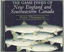 Game Fishes of New England & Southeastern Canada Peter Thompson SIGNED Illust HC
