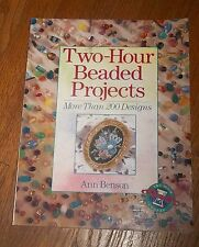 Two-Hour Beaded Projects by Ann Benson Book Braclets  Earings Anklets Necklaces