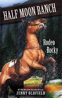 (Good)-Rodeo Rocky (Horses Of Half Moon Ranch)[Large Print] (Paperback)-Oldfield