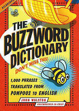 Buzzword Dictionary: 1,000 Phrases Translated from Pompous to English by Walston